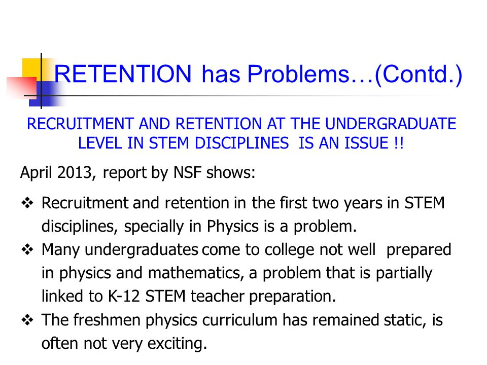 RETENTION has Problems…(Contd.)