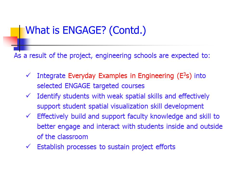 What is ENGAGE (Contd.) As a result of the project, engineering schools are expected to:
