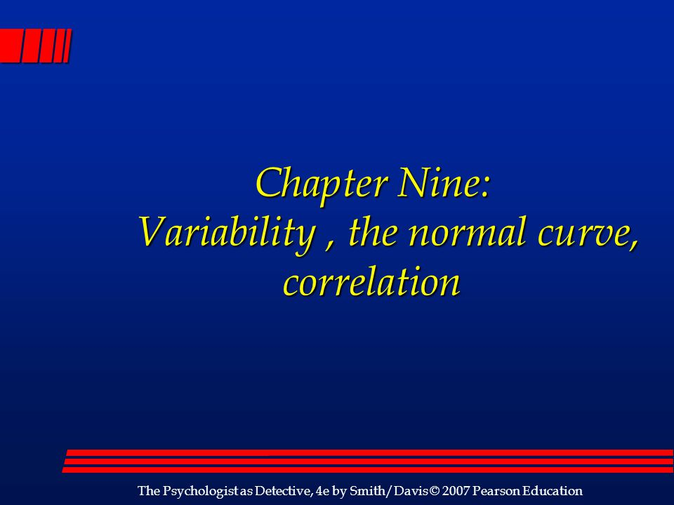 Chapter Nine: Variability , the normal curve, correlation