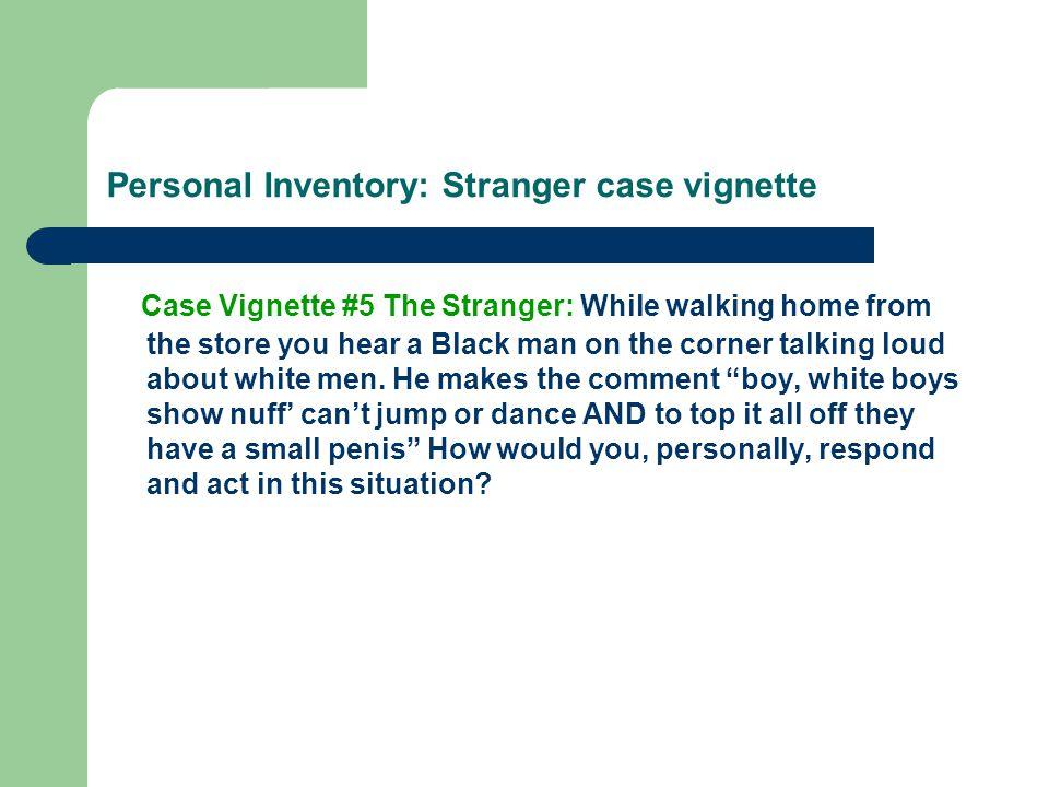 Personal Inventory: Stranger case vignette
