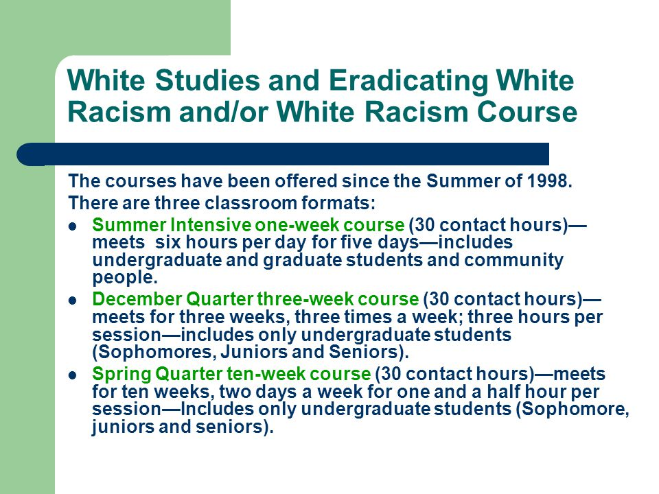White Studies and Eradicating White Racism and/or White Racism Course