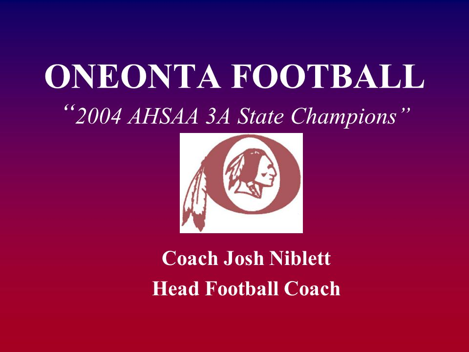 ONEONTA FOOTBALL 2004 AHSAA 3A State Champions
