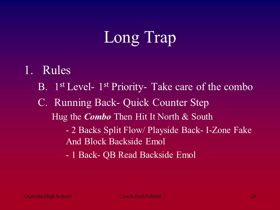 Long Trap Rules 1st Level- 1st Priority- Take care of the combo