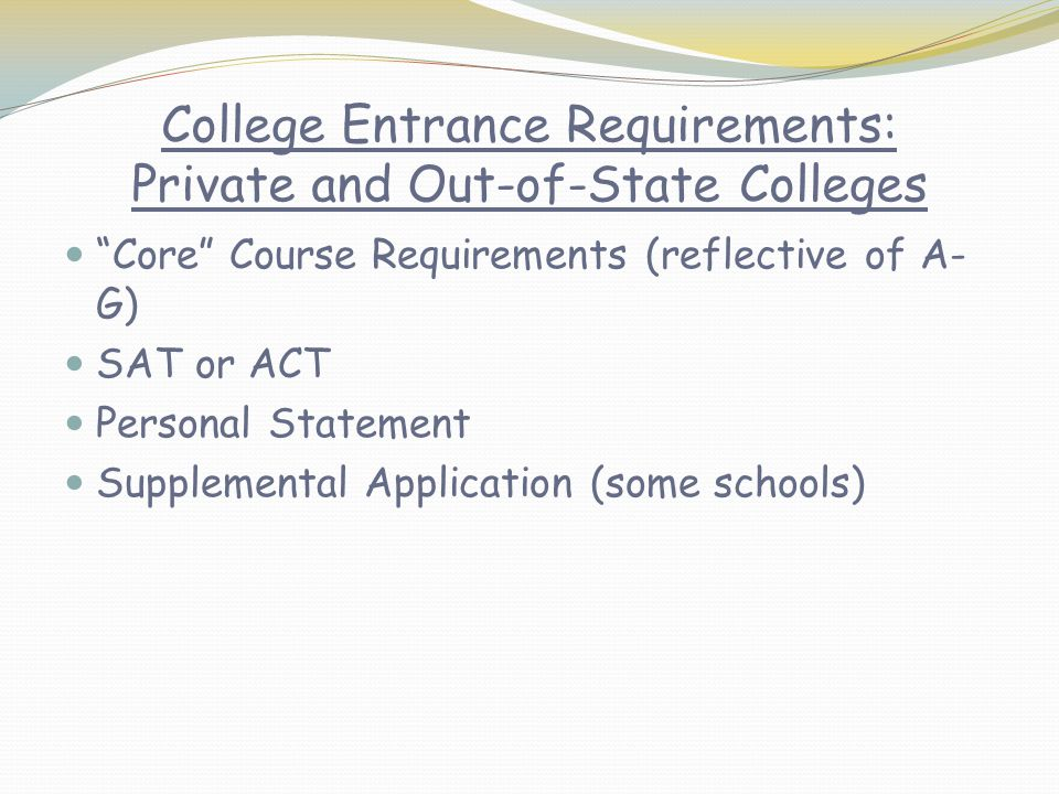 College Entrance Requirements: Private and Out-of-State Colleges