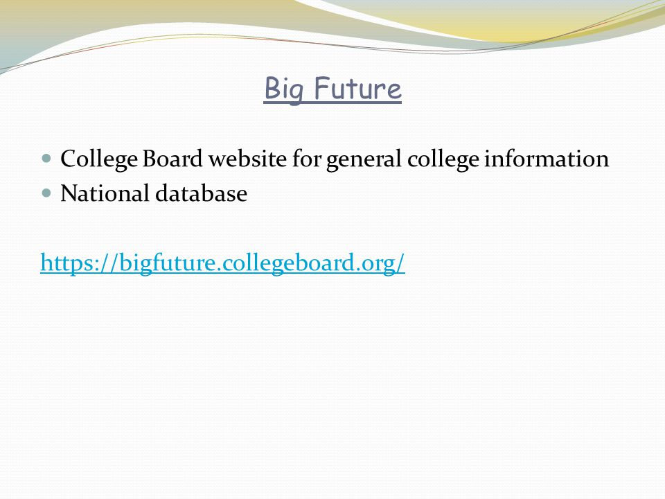 Big Future College Board website for general college information