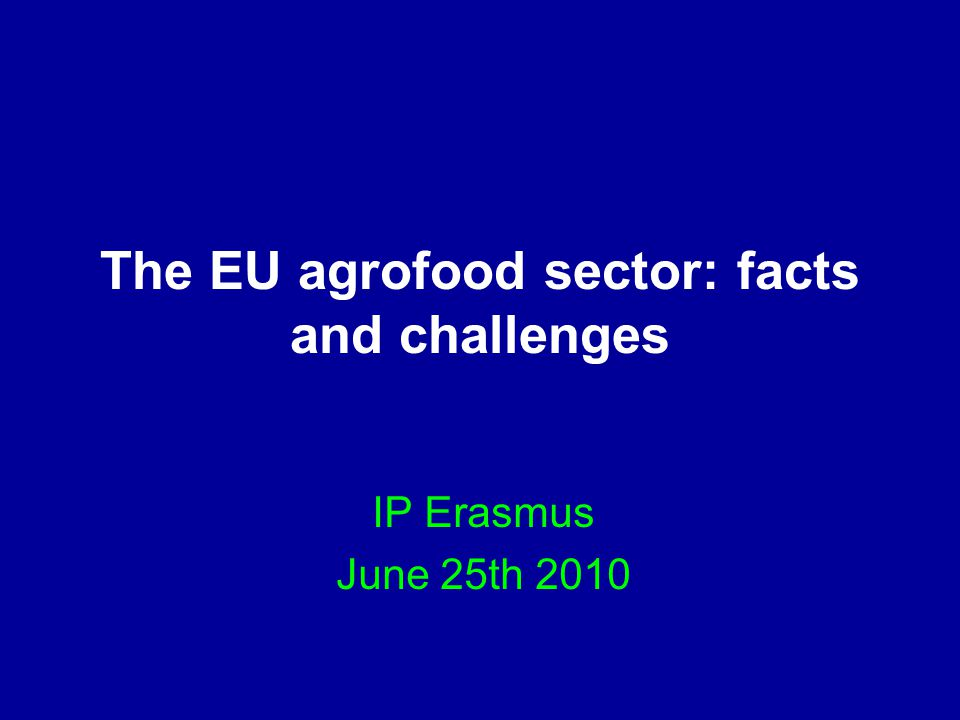The EU agrofood sector: facts and challenges