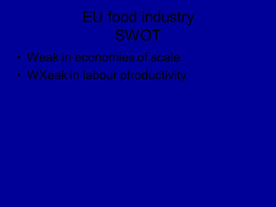 EU food industry SWOT Weak in economies of scale