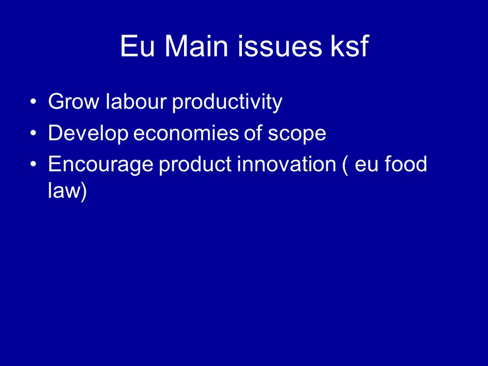 Eu Main issues ksf Grow labour productivity Develop economies of scope