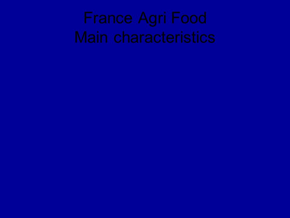 France Agri Food Main characteristics