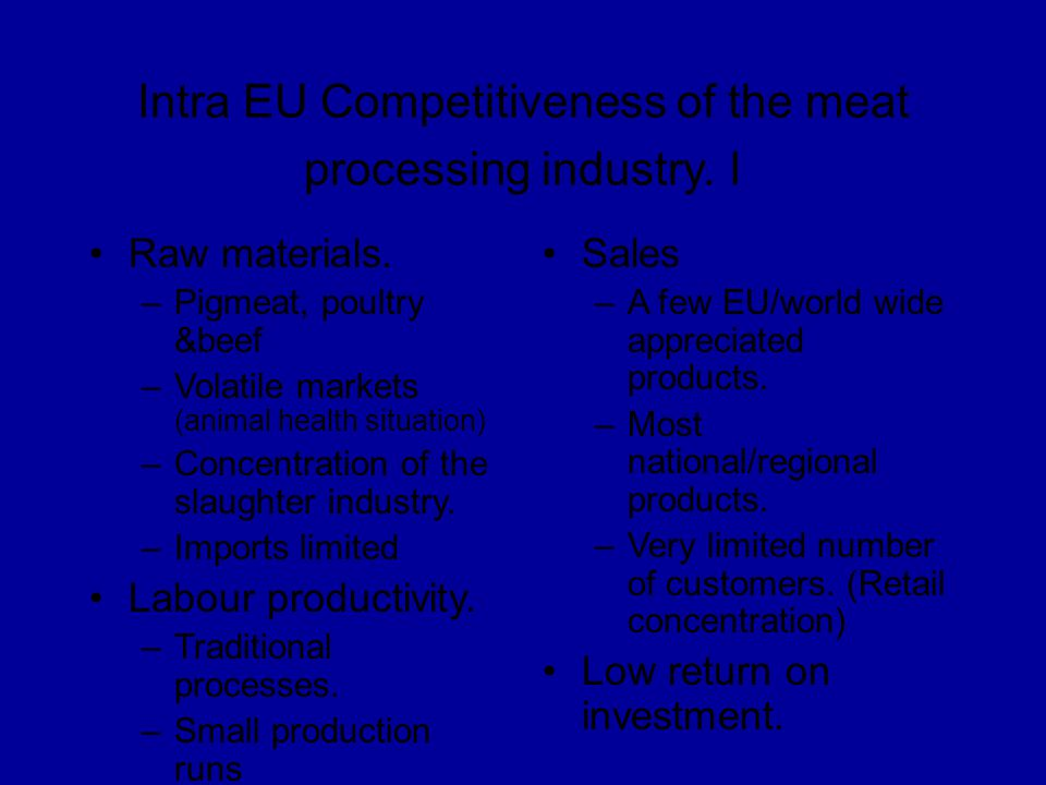 Intra EU Competitiveness of the meat processing industry. I