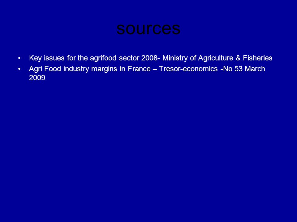 sources Key issues for the agrifood sector 2008- Ministry of Agriculture & Fisheries.