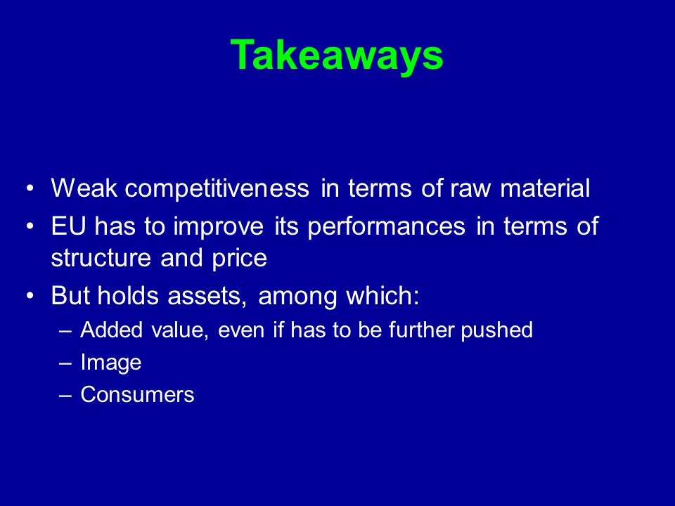 Takeaways Weak competitiveness in terms of raw material