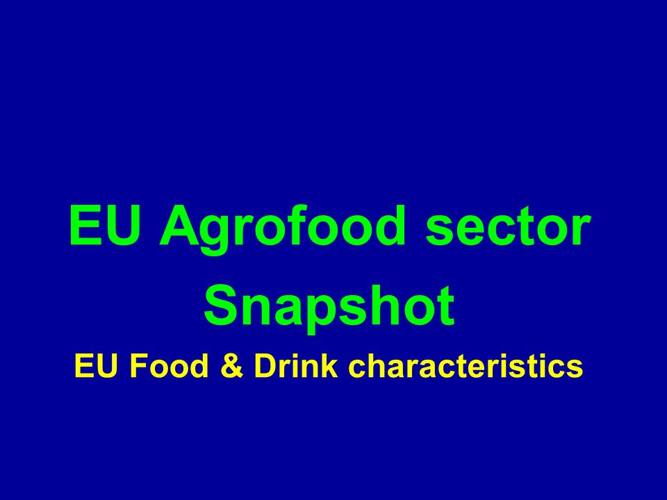 EU Food & Drink characteristics