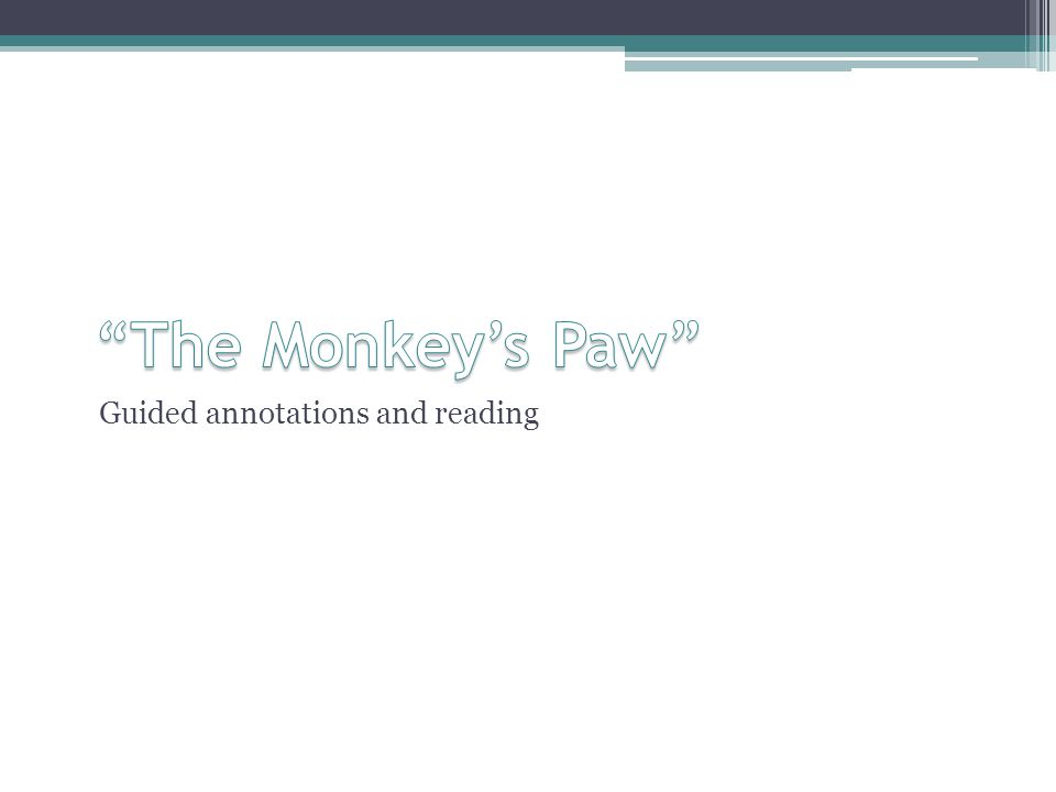 The Monkey's Paw Guided annotations and reading