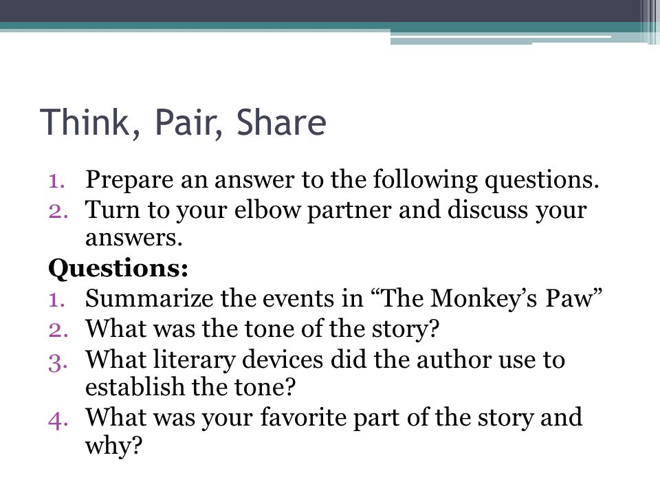 Think, Pair, Share Prepare an answer to the following questions.