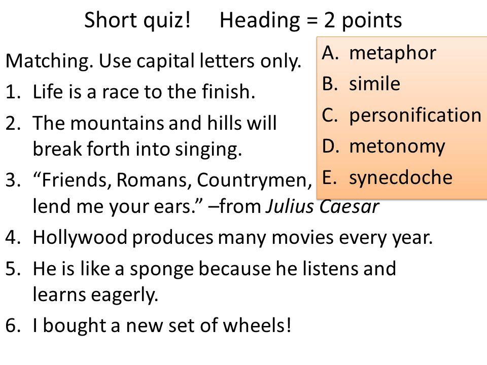 Short quiz! Heading = 2 points