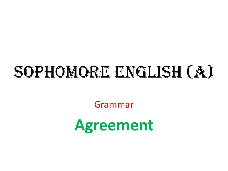 Sophomore English A Grammar Agreement Ppt Video Online Download