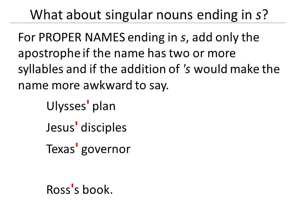 What about singular nouns ending in s