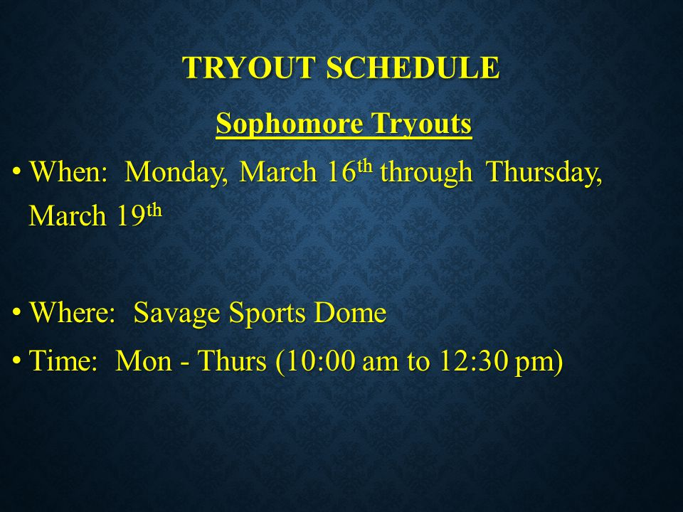 TRYOUT SCHEDULE Sophomore Tryouts
