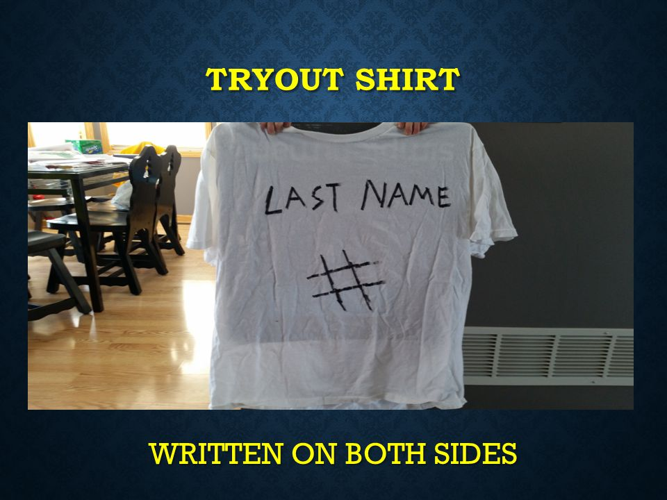 Tryout shirt WRITTEN ON BOTH SIDES