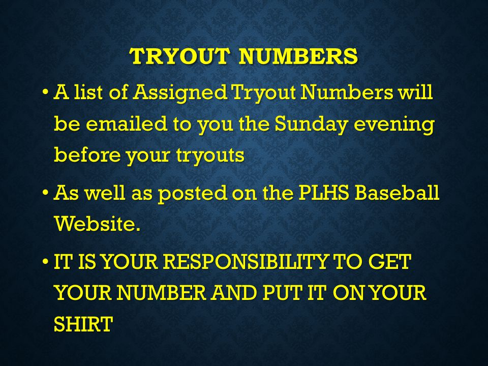 Tryout numbers A list of Assigned Tryout Numbers will be emailed to you the Sunday evening before your tryouts.