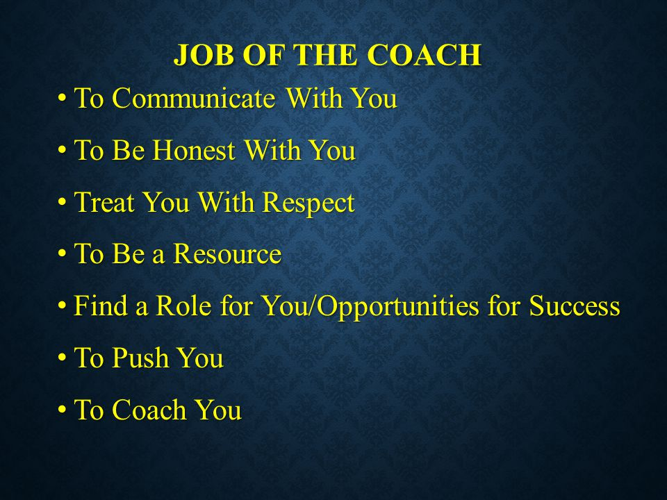 Job of the coach To Communicate With You To Be Honest With You