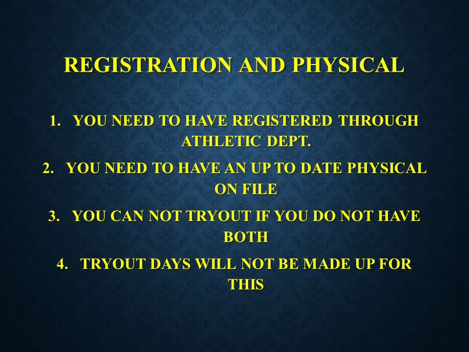 REGISTRATION and PHYSICAL