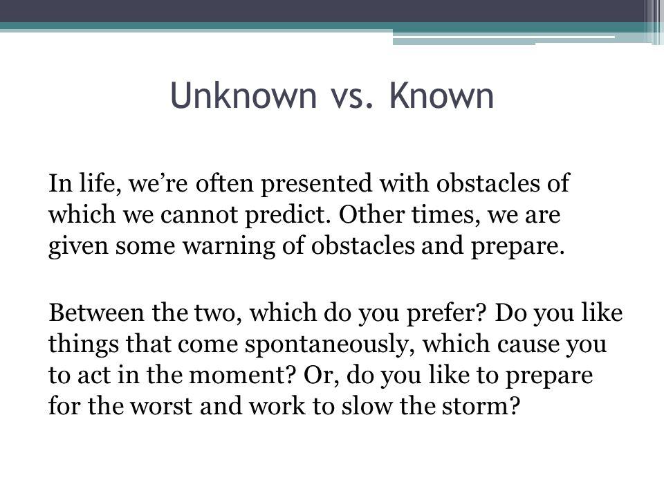 Unknown vs. Known