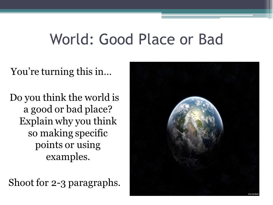 World: Good Place or Bad