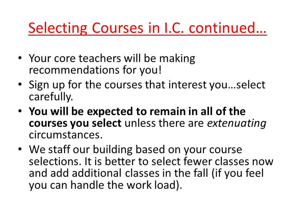 Selecting Courses in I.C. continued…