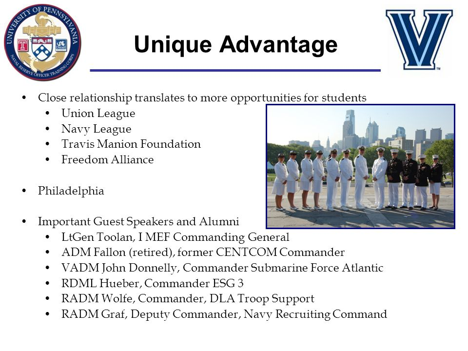 Unique Advantage Close relationship translates to more opportunities for students. Union League. Navy League.