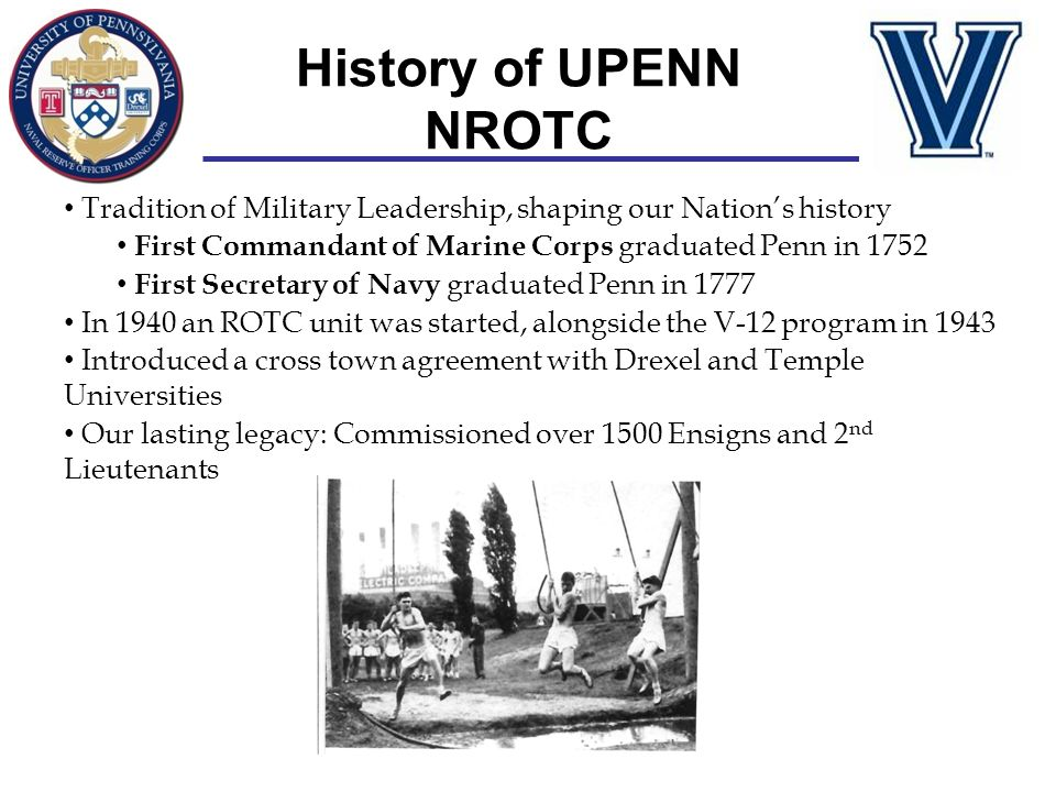 History of UPENN NROTC Tradition of Military Leadership, shaping our Nation's history. First Commandant of Marine Corps graduated Penn in 1752.