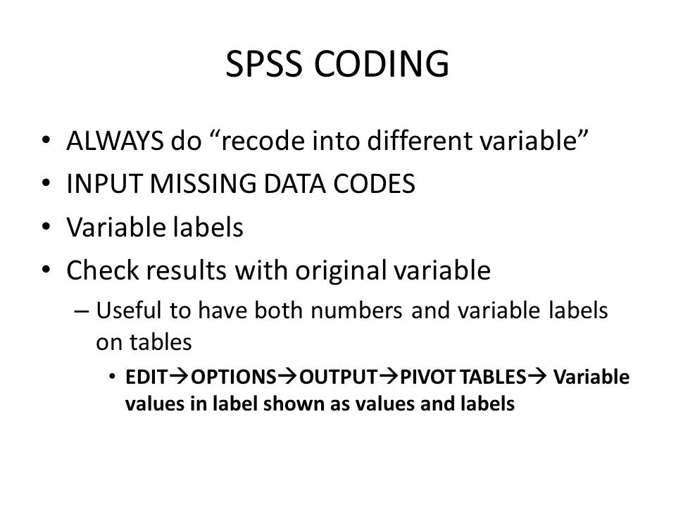 SPSS CODING ALWAYS do recode into different variable