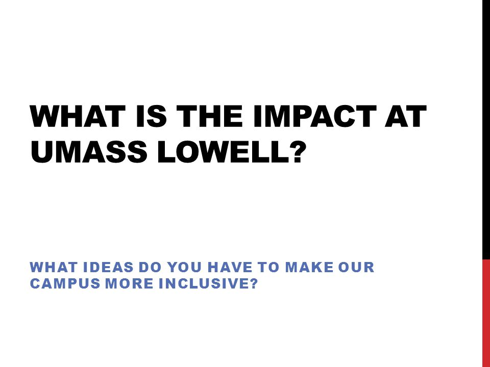 What is the impact at Umass Lowell