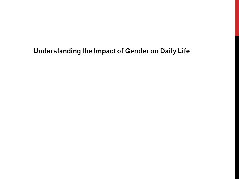 Understanding the Impact of Gender on Daily Life