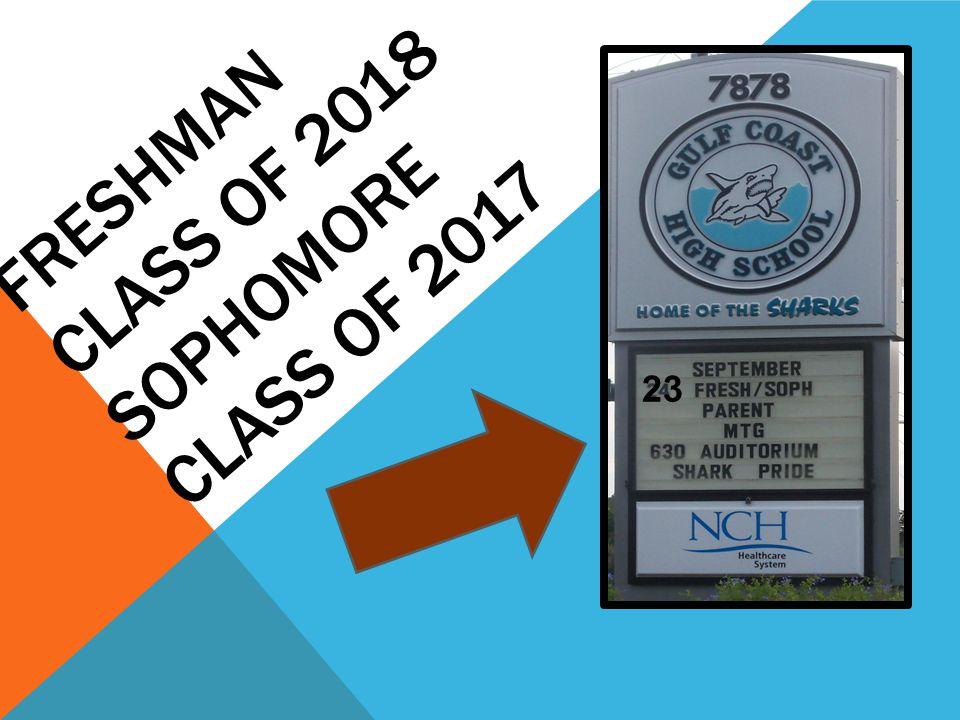 FRESHMAN CLASS OF 2018 Sophomore class of 2017