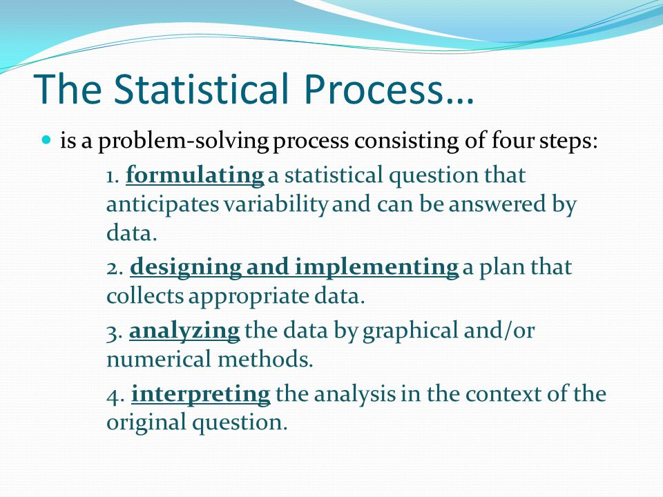 The Statistical Process…