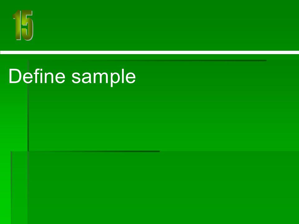 15 Define sample