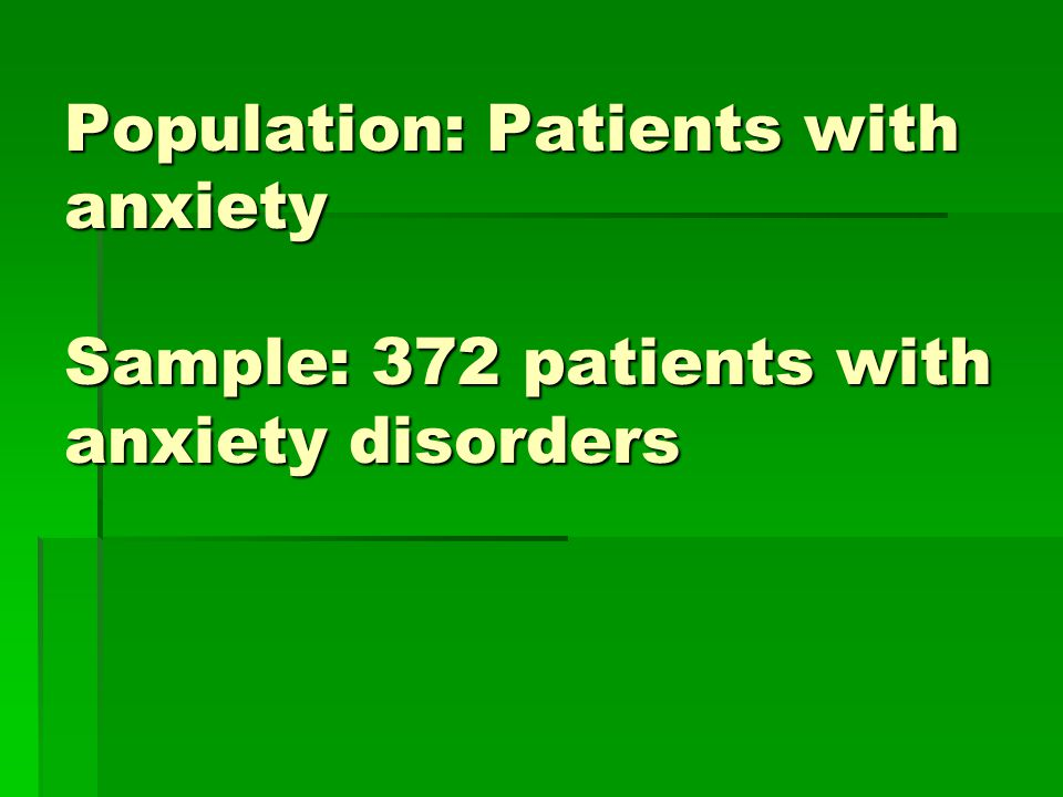 Population: Patients with anxiety Sample: 372 patients with anxiety disorders