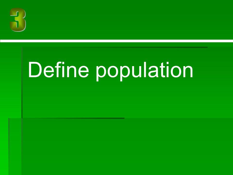3 Define population