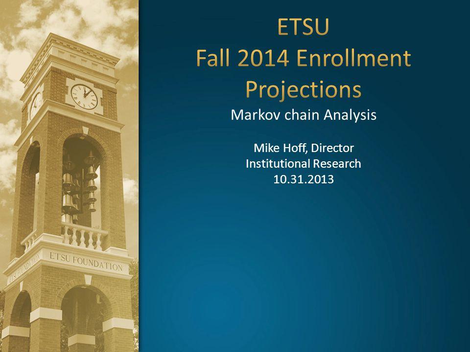 ETSU Fall 2014 Enrollment Projections