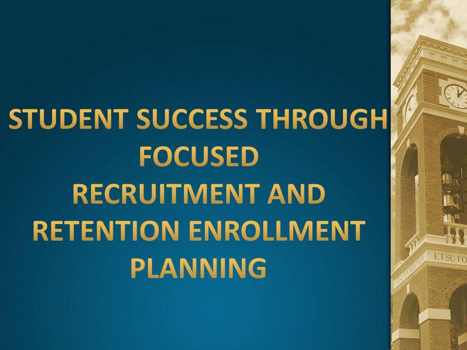 Student Success Through Focused Recruitment and Retention Enrollment Planning
