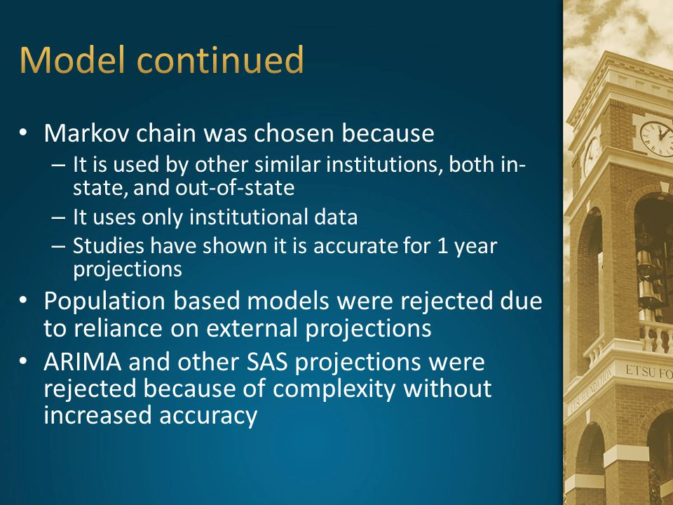 Model continued Markov chain was chosen because