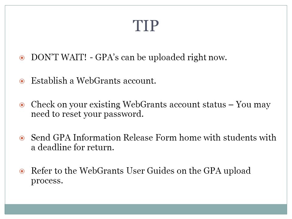 TIP DON'T WAIT! - GPA's can be uploaded right now.