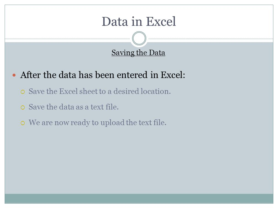 Data in Excel After the data has been entered in Excel: