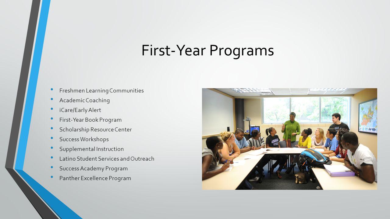 First-Year Programs Freshmen Learning Communities Academic Coaching