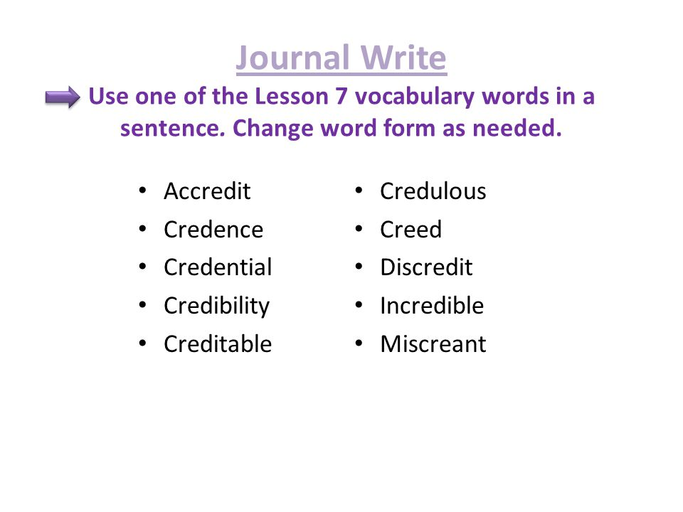 Journal Write Use one of the Lesson 7 vocabulary words in a sentence