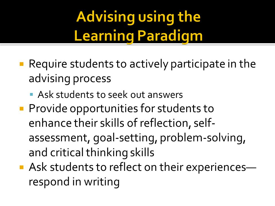 Advising using the Learning Paradigm