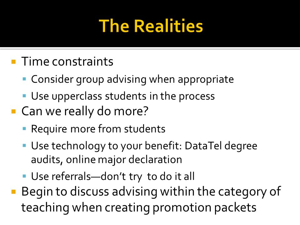 The Realities Time constraints Can we really do more