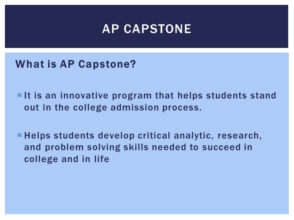 AP Capstone What is AP Capstone